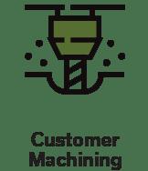 Customer Machining